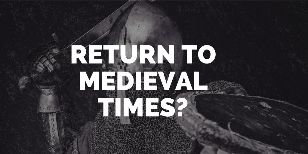 Rückkehr ins Mittelalter?