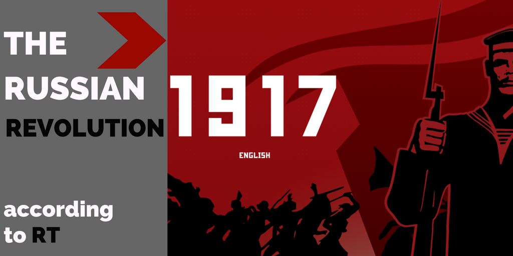 RT and what happened in 1917