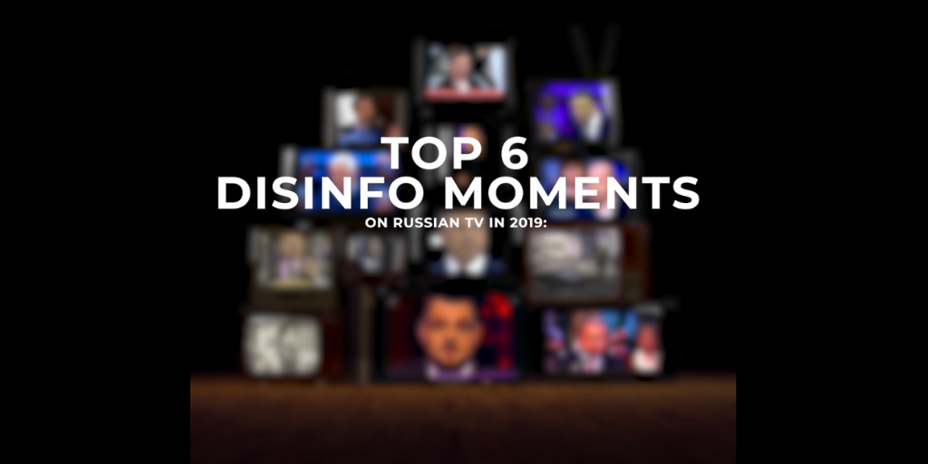 TOP 6 DISINFORMATION MOMENTS ON RUSSIAN TV 2019