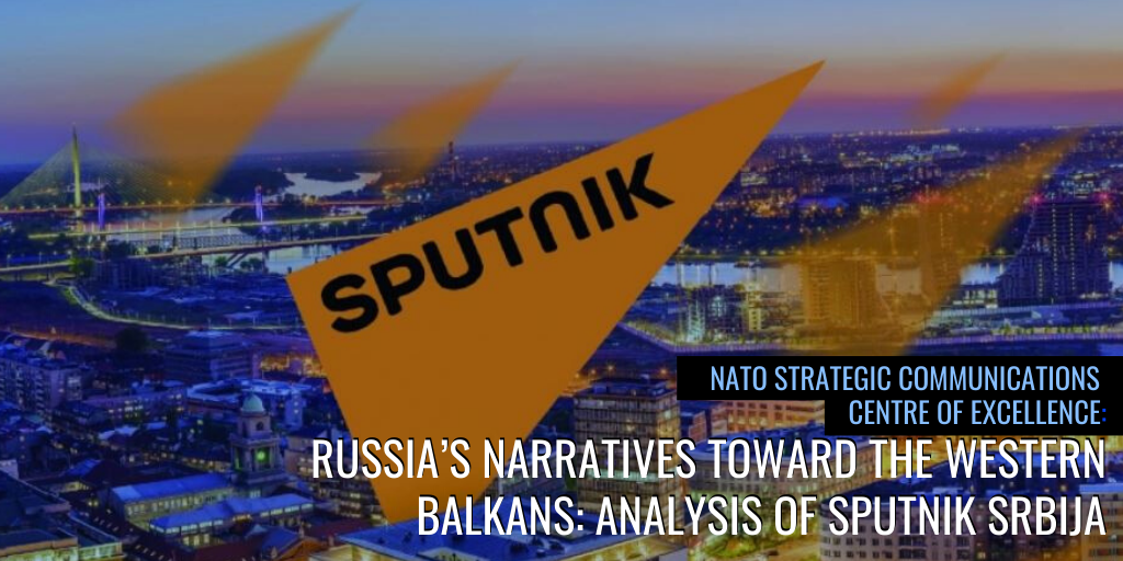 Sputnik Srbija Narratives Fuel East-West Division in Western Balkans, NATO STRATCOM Report Finds