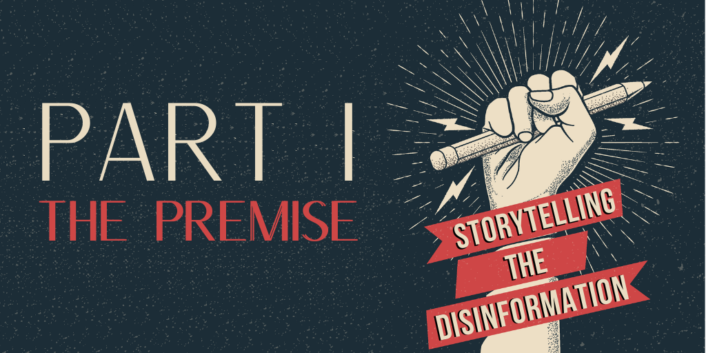 Storytelling the Disinformation. Part 1.